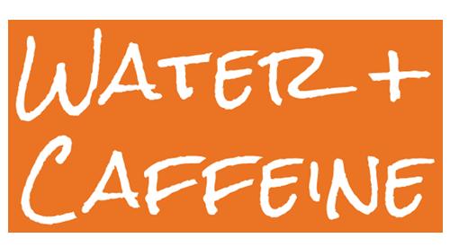 Water + Caffeine